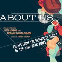 About Us - Andrew Solomon, Peter Catapano, Rosemarie Garland-Thompson