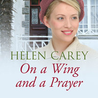On a Wing and a Prayer - Helen Carey