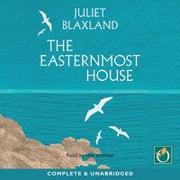 The Easternmost House - Juliet Blaxland