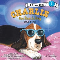 Charlie the Ranch Dog: Rock Star - Ree Drummond
