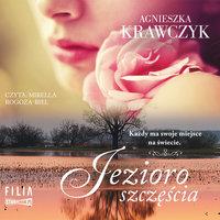 Jezioro szczęścia - Agnieszka Krawczyk