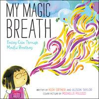 My Magic Breath - Nick Ortner, Alison Taylor