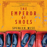 The Emperor of Shoes: A Novel - Spencer Wise