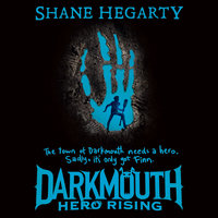 Darkmouth #4: Hero Rising - Shane Hegarty
