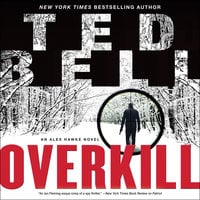 Overkill: An Alex Hawke Novel - Ted Bell