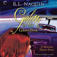 Golem in My Glovebox - R.L. Naquin