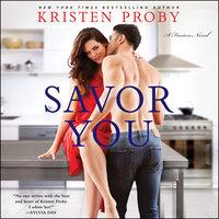 Savor You: A Fusion Novel - Kristen Proby