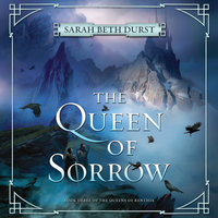 The Queen of Sorrow: Book Three of The Queens of Renthia - Sarah Beth Durst