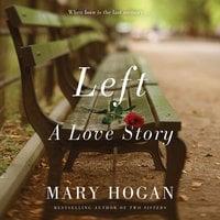 Left: A Love Story - Mary Hogan