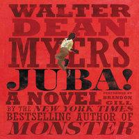 Juba! – A Novel - Walter Dean Myers
