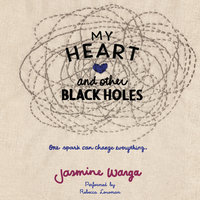 My Heart and Other Black Holes - Jasmine Warga