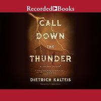 Call Down the Thunder - Dietrich Kalteis