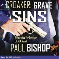 Croaker #2: Grave Sins - Paul Bishop