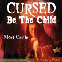 Cursed Be The Child - Mort Castle