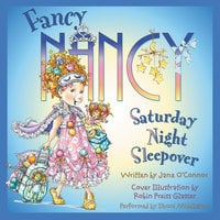 Fancy Nancy: Saturday Night Sleepover - Jane O'Connor