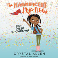 The Magnificent Mya Tibbs: Spirit Week Showdown - Crystal Allen