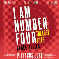 I Am Number Four: The Lost Files – Rebel Allies - Pittacus Lore