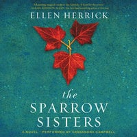 The Sparrow Sisters: A Novel - Ellen Herrick