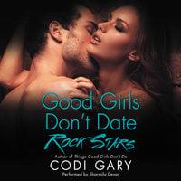 Good Girls Don't Date Rock Stars - Codi Gary