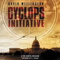 The Cyclops Initiative: A Jim Chapel Mission - David Wellington