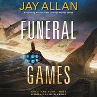 Funeral Games: Far Stars Book Three - Jay Allan