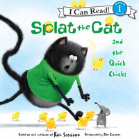 Splat the Cat and the Quick Chicks - Rob Scotton