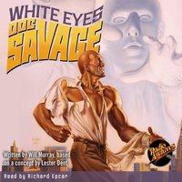 Doc Savage – White Eyes - Kenneth Robeson
