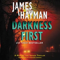 Darkness First: A McCabe and Savage Thriller - James Hayman