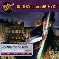 Dr. Jekyll and Mr. Hyde: Volume 2 - Robert Louis Stevenson