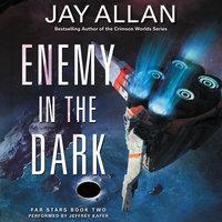 Enemy in the Dark: Far Stars Book Two - Jay Allan