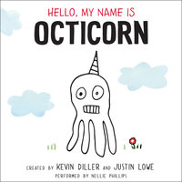 Hello, My Name is Octicorn - Kevin Diller,Justin Lowe