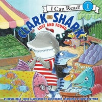 Clark the Shark: Lost and Found - Bruce Hale