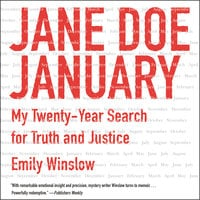 Jane Doe January: My Twenty-Year Search for Truth and Justice - Emily Winslow