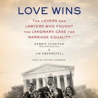 Love Wins: The Lovers and Lawyers Who Fought the Landmark Case for Marriage Equality - Debbie Cenziper, Jim Obergefell