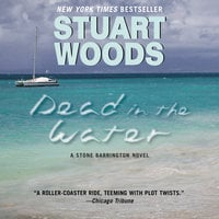 Dead in the Water: A Novel - Stuart Woods
