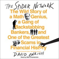 The Spider Network: The Wild Story of a Math Genius, a Gang of Backstabbing Bankers, and One of the Greatest Scams in Financial History - David Enrich