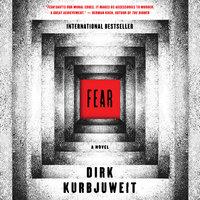 Fear: A Novel - Dirk Kurbjuweit