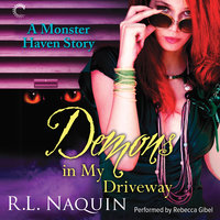 Demons in My Driveway - R.L. Naquin