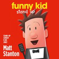 Funny Kid Stand Up - Matt Stanton
