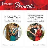 Helios Crowns His Mistress & Leonetti's Housekeeper Bride - Lynne Graham, Michelle Smart