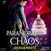Paranormal Chaos - Joshua Roots