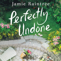 Perfectly Undone: A Novel - Jamie Raintree