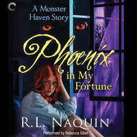 Phoenix in My Fortune - R.L. Naquin
