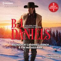 Reunion at Cardwell Ranch & The Masked Man - B.J. Daniels