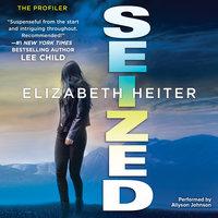 Seized - Elizabeth Heiter