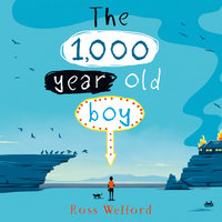 The 1,000-year-old Boy - Ross Welford