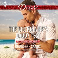 The Billionaire's Daddy Test - Charlene Sands