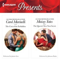 The Cost of the Forbidden & The Queen's New Year Secret - Maisey Yates, Carol Marinelli