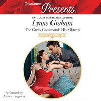 The Greek Commands His Mistress - Lynne Graham