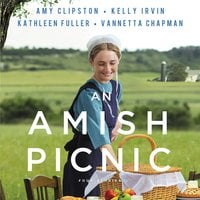An Amish Picnic: Four Stories - Kathleen Fuller, Amy Clipston, Vannetta Chapman, Kelly Irvin